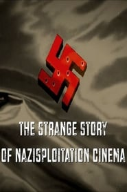 Fascism on a Thread – The Strange Story of Nazisploitation Cinema