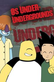 Os Under Undergrounds