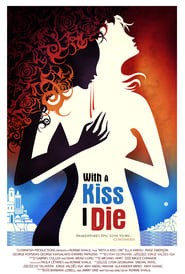 With A Kiss I Die (2018) Watch Online Free