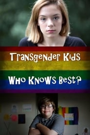 Transgender Kids: Who Knows Best? 2017