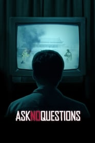 Ask No Questions : The Movie | Watch Movies Online