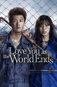 Watch Love You as the World Ends (2021)