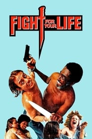 Fight for Your Life (1977)