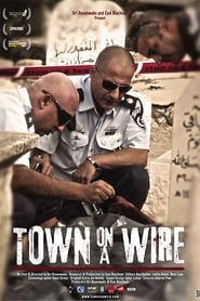 Watch Town on a Wire 2015 Free Online
