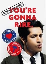 Sugar Sammy - You're Gonna Rire.
