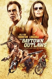 The Baytown Outlaws [2012]