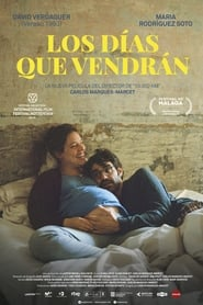 Los días que vendrán (2019) The Days to Come
