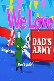 We Love Dads Army