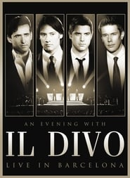 An Evening with 'Il Divo': Live in Barcelona (2009)