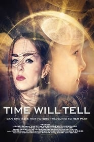 Time Will Tell (2018) Full Movie Watch Online Free