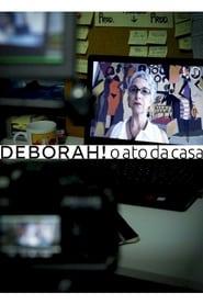 Deborah! O Ato da Casa (2020)