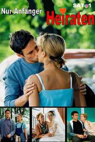 Nur Anfänger heiraten (2003)