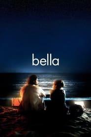 Watch Bella (2006)
