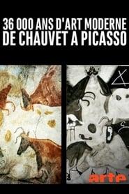 Regardez 36 000 Ans D'art Moderne, De Chauvet à Picasso Online HD Française (2019)