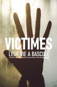 Victimes : leur vie a basculé 2016