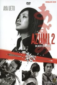 Azumi 2 – Death or Love