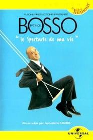 Patrick Bosso - Le spectacle de ma vie 2003