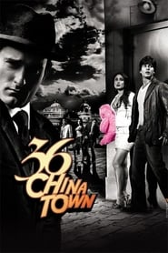 36 China Town (2006) Hindi WEB-Rip 480p & 720p | GDRive