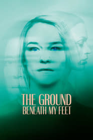 Poster The Ground Beneath My Feet 2019