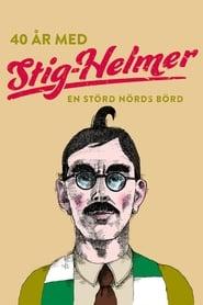 40 år med Stig-Helmer – en störd nörds börd