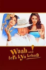Waah! Tera Kya Kehna 2002