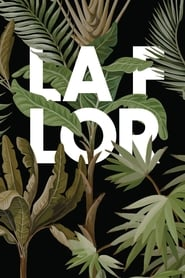 مشاهدة فيلم La Flor مترجم