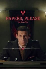 Papers, Please: The Short Film 2018