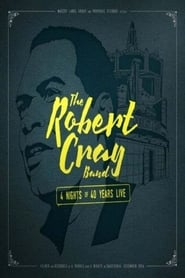 The Robert Cray Band: 4 Nights of 40 Years Live 2015