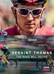 Geraint Thomas: The Road Will Decide