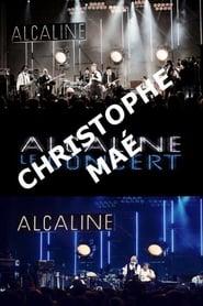 Christophe Maé - Alcaline le Concert 2013