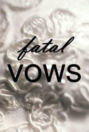 Fatal Vows 2012