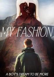 مشاهدة فيلم My Fashion مترجم
