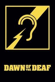 Dawn of the Deaf (2016)