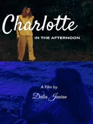 Charlotte In The Afternoon (2021)