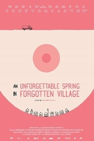An Unforgettable Spring in a Forgotten Village (2019)