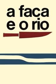 A Faca e o Rio 1972