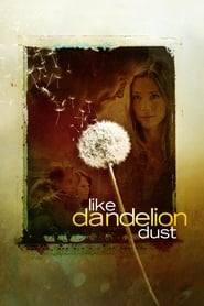 Like Dandelion Dust (2009)