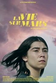فيلم La Vie sur Mars 2018 مترجم أون لاين بجودة عالية