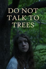 مشاهدة فيلم Do Not Talk To Trees 2021 مترجم أون لاين بجودة عالية