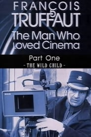 François Truffaut: The Man Who Loved Cinema – The Wild Child
