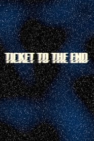 Ticket to the End (2021)