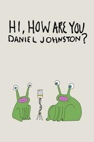 Hi, How Are You Daniel Johnston? (2015)
