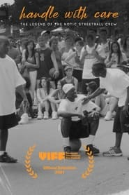 Handle With Care: The Legend of the Notic Streetball Crew