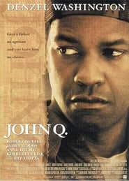 John Q (2002) Watch Online Free