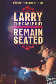 Larry The Cable Guy: Remain Seated (2020)
