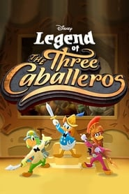 Legend of the Three Caballeros - Season 1