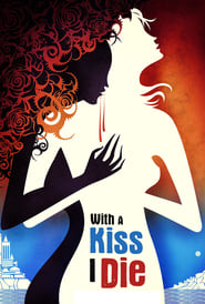 With A Kiss I Die 123movies