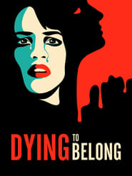 Dying to Belong (2021)