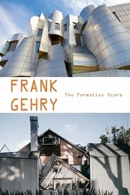 Frank Gehry: The Formative Years