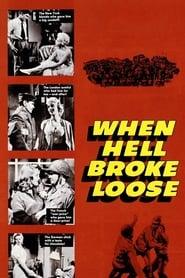 When Hell Broke Loose (1958)